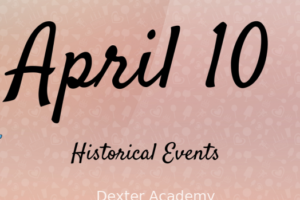 IMPORTANT EVENTS OF APRIL 10